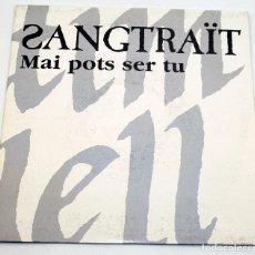 Discos de vinilo: SANGTRAÏT - MAI POTS SER TU - ROCK CATALÀ - 1992 - PICAP - PROMOCIONAL. Lote 187449696
