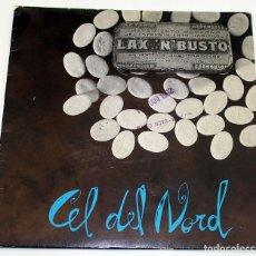 Discos de vinilo: LAX'N'BUSTO - CEL DEL NORD - 1992 - DISMEDI BLAU. Lote 187450316