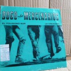 Discos de vinilo: DOGO Y LOS MERCENARIOS -POLIGONO SUR -LA CREACION-. Lote 187458220