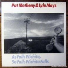 Discos de vinilo: PAT METHENY & LYLE MAYS - AS FALLS WICHITA, SO FALLS WICHITA FALLS - 1981 - JAZZ - ECM - VASCONCELOS. Lote 187501267