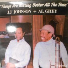 Discos de vinilo: THINGS ARE GETTING BETTER ALL THE TIME - J.J. JOHNSON + AL GREY. Lote 187520857