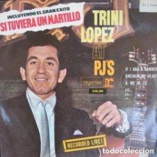 Discos de vinilo: LP: TRINI LOPEZ AT PJ'S - LIVE - (REPRISE, 1981) IF I HAD A HAMMER. Lote 187530965