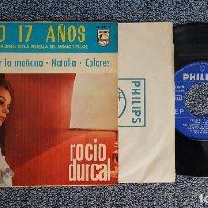 Discos de vinilo: ROCIO DURCAL - TENGO 17 AÑOS. + 3 (EP.4 CANCIONES) AÑO. 1.965. EDITADO POR PHILIPS . Lote 187593555