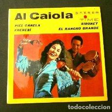 Discos de vinilo: AL CAIOLA (EP 1964) PIEL CANELA - FRENESI - SIBONEY - EL RANCHO GRANDE. Lote 187631393