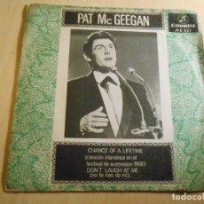 Discos de vinilo: PAT MCGEEGAN - FESTIVAL EUROVISIÓN 1968 -, SG, CHANCE OF A LIFETIME + 1, AÑO 1967. Lote 187641118