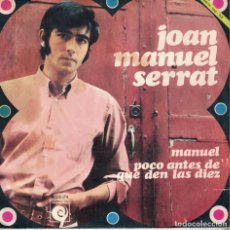 Dischi in vinile: JOAN MANUEL SERRAT - MANUEL / POCO ANTES DE QUE DEN LAS DIEZ (SINGLE ESPAÑOL, NOVOLA 1968). Lote 187834565