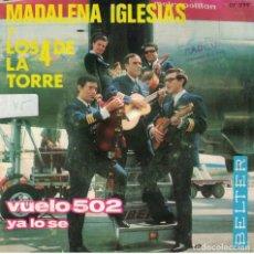 Dischi in vinile: MADALENA IGLESIAS Y LOS 4 DE LA TORRE - VUELO 502 / YA LO SE (SINGLE ESPAÑOL, BELTER 1966). Lote 187928270