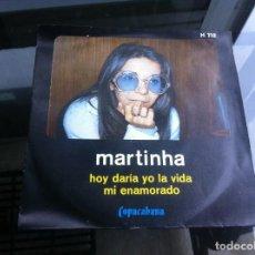 Discos de vinilo: SINGLE / EP. MARTINHA. HOY DARÍA YO LA VIDA. MI ENAMORADO. ESPAÑA, 1971. Lote 188404623