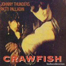 Discos de vinilo: JOHNNY THUNDERS & PATTI PALLADIN CRAWFISH (12 PULGADAS) . HEARTBREAKERS NEW YORK DOLLS PUNK ROCK. Lote 188433251
