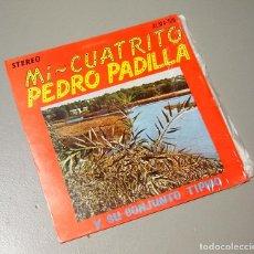 Discos de vinilo: NUMULITE * MI CUATRITO PEDRO PADILLA Y SU CONJUNTO TÍPICO. Lote 188445115