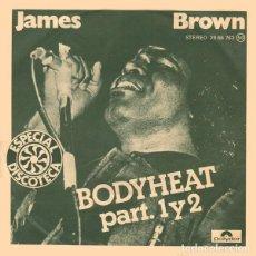 Discos de vinil: JAMES BROWN - BODYHEAT, PART 1 & 2 - SINGLE (POLYDOR, 1977). Lote 188453995