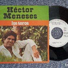 Discos de vinilo: HÉCTOR MENDES - LOS TOROS / UN DÍA SIN TI. AÑO 1.979 - DISCO RARÍSIMO. PROMOCIONAL . Lote 188478147