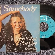 Discos de vinilo: SOMEBODY - THINK WHAT YOU LIKE. AÑO 1.974. SINGLE MUY RARO. EDITADO POR EMI ODEON.. Lote 188483926