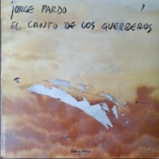 Discos de vinilo: JORGE PARDO - EL CANTO DE LOS GUERREROS - RARO LP 1983 . Lote 188490943