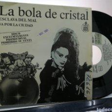Disques de vinyle: LA BOLA DE CRISTAL SINGLE PROMOCIONAL ESCLAVA DEL MAL 1985. Lote 188491136