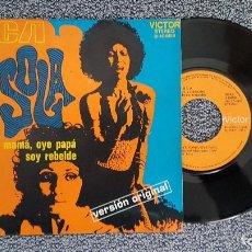 Discos de vinilo: SOLA - OYE MAMÁ, OYE PAPÁ / SOY REBELDE. AÑO 1.971. EDITADO POR RCA. Lote 188496622