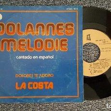 Discos de vinilo: LA COSTA - DOLANNES MELODIE (NUESTRA NOCHE) / DOLORES TE ADORO. AÑO 1.975. DISCO MUY RARO.. Lote 188498988