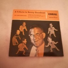 Discos de vinilo: SINGLE. THE MODERNAIRES. A TRIBUTE TO BENNY GOODMAN. CORAL RECORDS. Lote 188510483