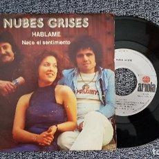 Discos de vinilo: NUBES GRISES - HABLAME / NACE EL SENTIMIENTO. AÑO 1.976. EDITADO POR ARIOLA. Lote 188512107