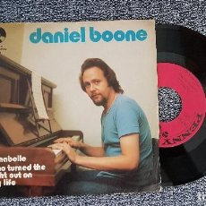 Discos de vinilo: DANIEL BOONE - ANNABELLE / WHO TURNED THE LIGHT OUT ON MY LIFE. AÑO 1.972. EDITADO POR BELTER. Lote 188522343