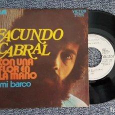 Discos de vinilo: FACUNDO CABRAL - CON UNA FLOR EN LA MANO / MI BARCO. AÑO 1.972. DISCO PROMOCIONAL. EDITADO POR RCA. Lote 188523381