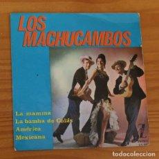 Discos de vinilo: LOS MACHUCAMBOS -EP VINILO 7''- LA MAMMA / LA BAMBA DE COLAS / AMERICA / MEXICANA. Lote 188571642