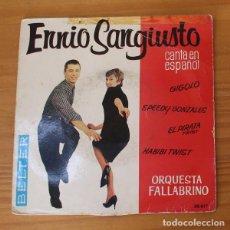 Discos de vinilo: ENNIO SANGIUSTO CANTA EN ESPAÑOL -EP VINILO 7''- GIGOLO / SPEEDY GONZALES / EL PIRATA TWIST.... Lote 188572890