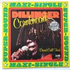 Discos de vinilo: DILLINGER-CORNBREAD (12'' MAXI. BELLAPHON.1978) DEEJAY TOASTER. LEE SCRATCH PERRY. THE CLASH. Lote 188641505