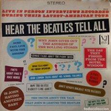 Discos de vinilo: BEATLES, HEAR THE BEATLES TELL ALL. LP VEE-JAY,USA.ENTREVISTAS.ESCUCHA HABLAR DE TODO A LOS BEATLES. Lote 188654553