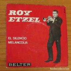 Discos de vinilo: ROY ETZEL -EP VINILO 7''- IL SILENZIO / SOLO SE / MELANCOLIA / GOLDFINGER. Lote 188679267