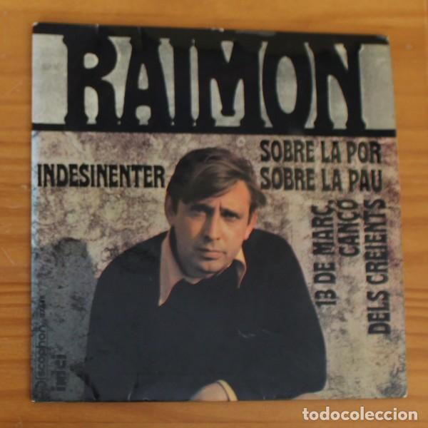 RAIMON -EP VINILO 7''- INDESINENTER / SOBRE LA POR / SOBRE LA PAU / 13 DE MARÇ... (Música - Discos de Vinilo - EPs - Cantautores Españoles)
