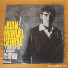 Discos de vinilo: JOAN MANUEL SERRAT -EP VINILO 7''- LA MORT DE L'AVI / EL MOCADOR / UNA GUITARRA / ELLA EM DEIXA. Lote 188783276