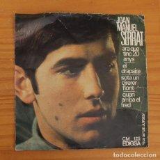 Discos de vinilo: JOAN MANUEL SERRAT -EP VINILO 7''- ARA QUE TINC 20 ANYS / EL DRAPAIRE / SOTA UN CIRERER FLORIT.... Lote 188783357