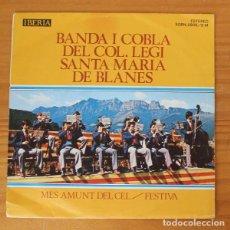 Discos de vinilo: BANDA I COBLA DEL COL·LEGI SANTA MARIA DE BLANES -SINGLE VINILO 7''- MES AMUNT DEL CEL.... Lote 188783805