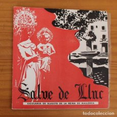 Discos de vinilo: ESCOLANIA DE BLAUETS DE LA REINA DE MALLORCA -SINGLE VINILO 7''- SALVE A LA VIRGEN DE LLUC. Lote 188783971