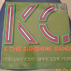 Discos de vinilo: KC & THE SUNSHINE BAND - ( YOU SAID ) YOU'D GIMME SOME MORE. Lote 253973575