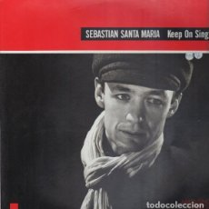 Discos de vinilo: SEBASTIAN SANTA MARIA - KEEP ON SINGING *SINGLE VINILO 7. Lote 188802873