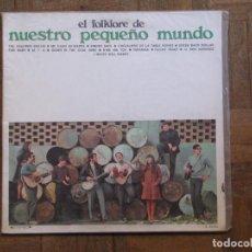 Discos de vinilo: EL FOLKLORE DE NUESTRO PEQUEÑO MUNDO. MOVIEPLAY. S - 26.026. 1968. GATEFOLD. FUNDA VG+. DISCO VG+. Lote 189082676