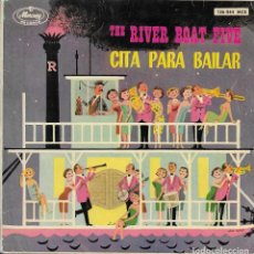 Discos de vinilo: THE RIVER BOAT FIVE CITA PARA BAILAR MERCURY 1962. Lote 189114675