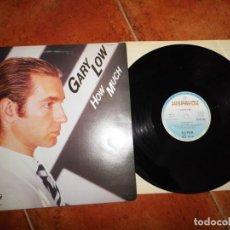 Discos de vinilo: GARY LOW HOW MUCH MAXI SINGLE VINILO DEL AÑO 1985 ESPAÑA CONTIENE 2 TEMAS ITALO DISCO MUY RARO. Lote 189119743