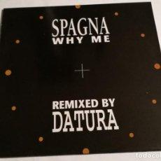 Discos de vinilo: SPAGNA - WHY ME (DATURA REMIXES) - 1993. Lote 189122845