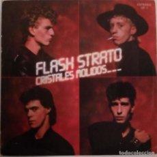 Discos de vinilo: FLASH STRATO..CRISTALES MOLIDOS.(CARNABY 1982)  SPAIN. Lote 189127588