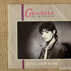Discos de vinilo: GRAZIELLA DE MICHELE ?– LE PULL-OVER BLANC SELLO: VIRGIN ?– 90275 FORMATO: VINYL, 7 , 45 RPM. Lote 222062576