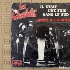 Discos de vinilo: LES CHARLOTS ?– IL ETAIT UNE FOIS DANS LE SUD / ROCK A LA MARIE SELLO: DISQUES VOGUE ?– V. 45.1689. Lote 189159826