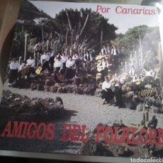 Discos de vinilo: AMIGOS DEL FOLKLORE - POR CANARIAS. Lote 189211696