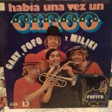 Discos de vinilo: GABY, FOFO Y MILIKI - HABIA UNA VEZ UN CIRCO LP DOBLE PORTADA 1973. Lote 189233938