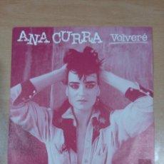 Dischi in vinile: ANA CURRA - MOVIDA MADRILEÑA - SINGLE VOLVERE - BUEN ESTADO - LEER - VER FOTOS. Lote 189238711