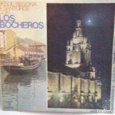 Discos de vinilo: DISCO DESDE BEGOÑA A SANTURCE CON LOS BOCHEROS.. Lote 189257692