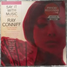 Discos de vinilo: VINILO RAY CONNIFF SAY IT WITH MUSIC. Lote 189284517