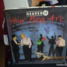 Discos de vinilo: HEAVEN 17 ?– HOW MEN ARE. Lote 189288565